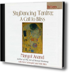 SkyDancing Tantra: A Call To Bliss - by Margot Anand (CD)